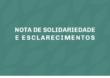 NOTA DE SOLIDARIEDADE E ESCLARECIMENTOS