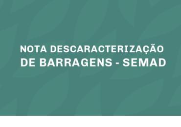 NOTA  DESCARACTERIZAÇÃO DE BARRAGENS COM ALTEAMENTO - SEMAD