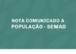 NOTA COMUNICADO À POPULAÇÃO – SEMAD