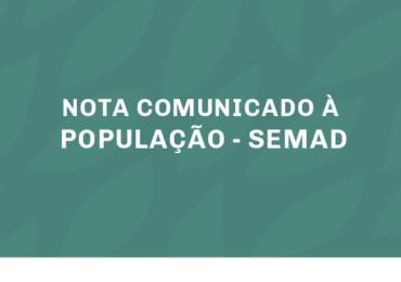 NOTA COMUNICADO À POPULAÇÃO - SEMAD