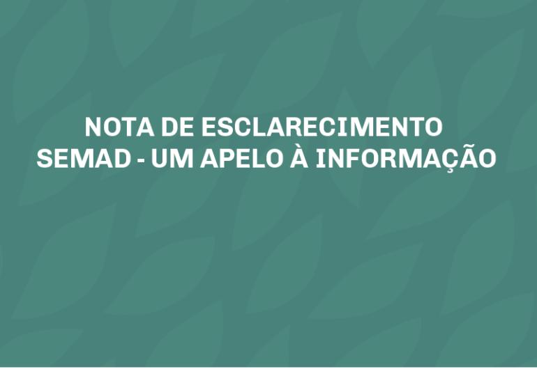 NOTA DE ESCLARECIMENTO SEMAD - UM APELO À INFORMAÇÃO