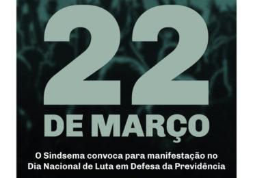 O Sindsema convoca os servidores para o Dia Nacional de Luta em Defesa da Previdência