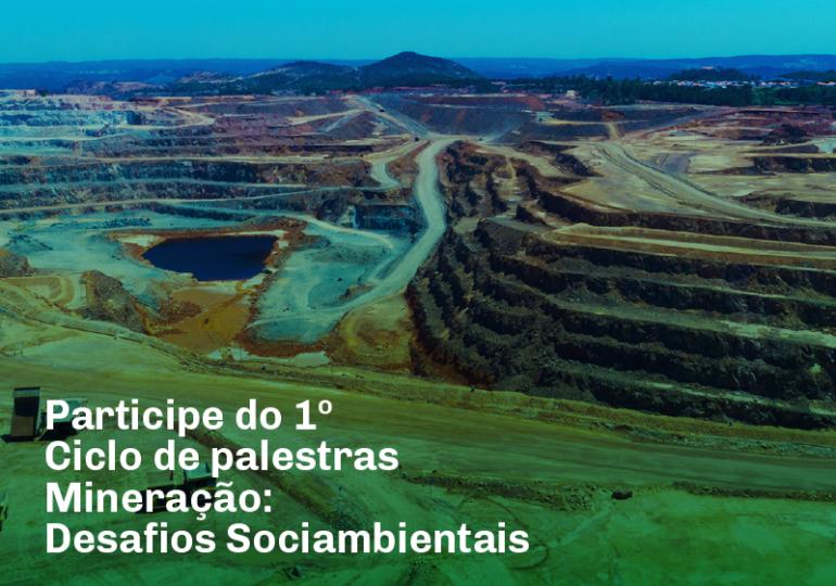 Primeiro Ciclo de Palestras Mineração: desafios socioambientais