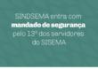 SINDSEMA entra com mandado de segurança pelo 13º dos servidores do SISEMA