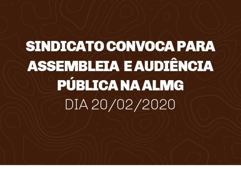 SINDICATO CONVOCA PARA ASSEMBLEIA E AUDIÊNCIA PÚBLICA NA ALMG DIA 20