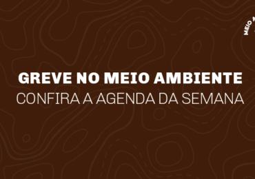 Servidores do meio ambiente em greve! Confira nossa agenda de luta da semana em Belo Horizonte.