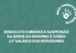 Sindicato comunica suspensão da greve ao governo e cobra 13º salário dos servidores