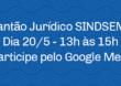 Plantão Jurídico SINDSEMA Dia 20/5 ( quarta-feira)