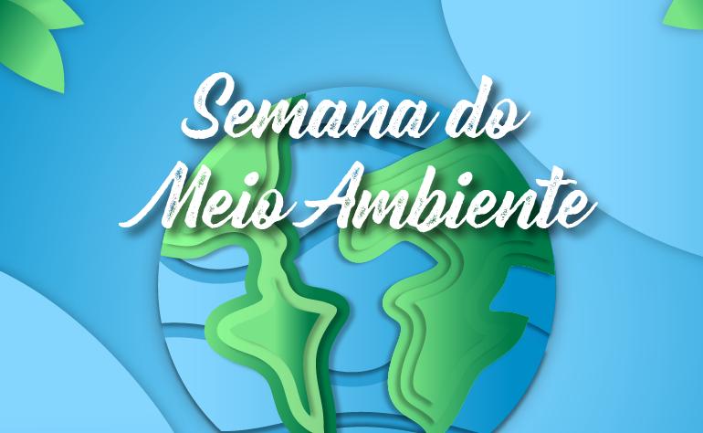 Semana do Meio Ambiente: Acompanhe nossas divulgações nas redes sociais