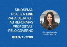 SINDSEMA REALIZA LIVE PARA DEBATER AS REFORMAS PROPOSTAS PELO GOVERNO