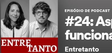 """Dica: Podcast """"Sem Precedentes"""" - Episódio """"Aspectos jurídicos e econômicos do funcionalismo público"""""""