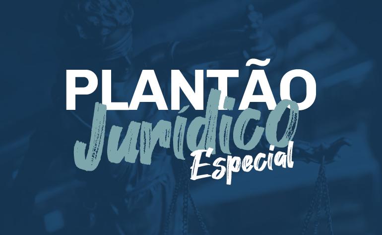 Participe do Plantão Jurídico Especial sobre as PECS!