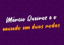 Banco de Talentos – episódio 05 – Márcio Queiroz e o mundo em duas rodas