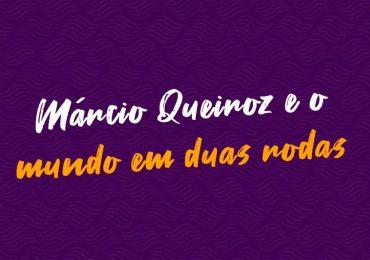 Banco de Talentos - episódio 05 - Márcio Queiroz e o mundo em duas rodas