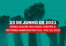 Mobilização Nacional Contra a Reforma Administrativa em 23/06/2021
