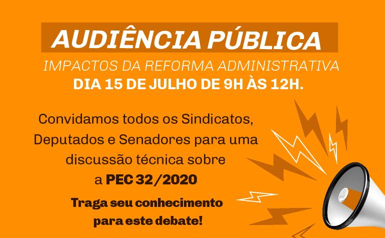 Os impactos da Reforma Administrativa é tema de Audiência Pública no dia 15 de julho