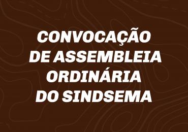 Sindsema convoca Assembleia Ordinária para apresentação de Prestação de Contas