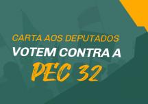 Carta aos Deputados – Votem contra a PEC 32