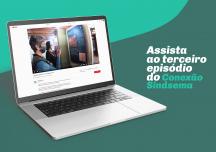 O terceiro episódio do Conexão Sindsema já está disponível no YouTube